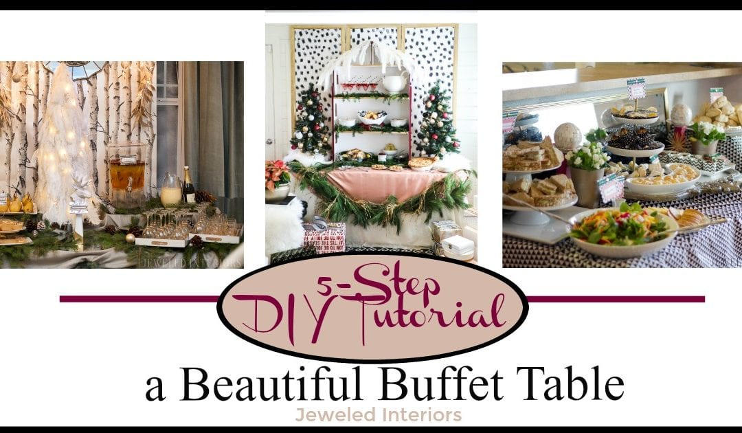 How to Set-up a Statement Making Buffet Table for Your Next Party