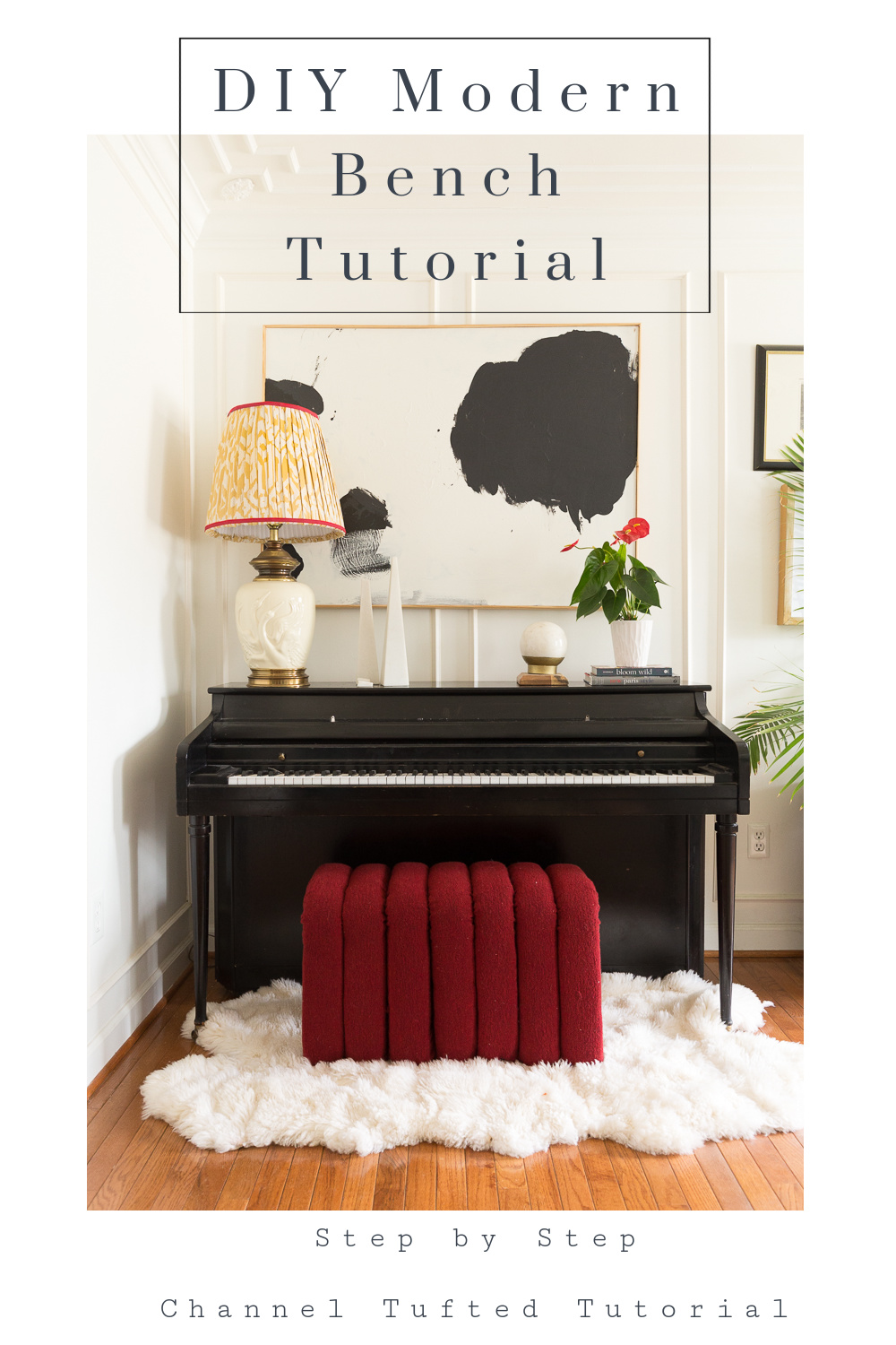 . New Year New Room Challenge,DIY Modern bench tutorial, velvet channel tuft, boucle, red bench, how to upholster, step by step, build a bench, piano bench